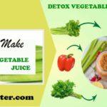 Detox Vegetable juice Recipe Step by Step Explanation:
